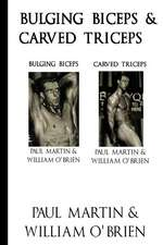 Bulging Biceps & Carved Triceps