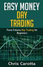 Easy Money Day Trading
