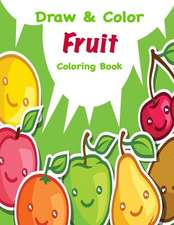 Draw & Color Fruit Coloring Book