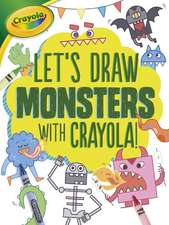 Let's Draw Monsters with Crayola (R) !