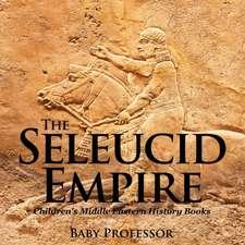The Seleucid Empire | Children's Middle Eastern History Books