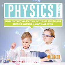Physics for Kids | Atoms, Electricity and States of Matter Quiz Book for Kids | Children's Questions & Answer Game Books