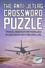 The Anti-Jetlag Crossword Puzzle   Travel Books for Families (Huge Book with 86 Drills!)