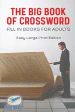 The Big Book of Crossword | Fill in Books for Adults | Easy Large Print Edition