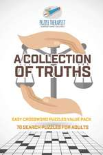 A Collection of Truths   Easy Crossword Puzzles Value Pack   70 Search Puzzles for Adults