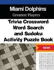 Miami Dolphins Trivia Crossword, Wordsearch and Sudoku Activity Puzzle Book