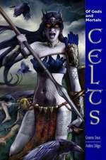 Of Gods and Mortals Celts