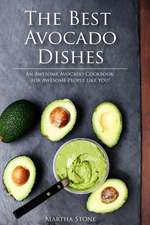 The Best Avocado Dishes You Will Ever Make Are All Included in This Book!