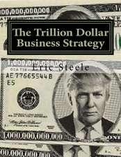 The Trillion Dollar Business Strategy