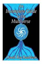An Incomplete Guide to the Multiverse