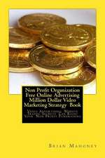Non Profit Organization Free Online Advertising Million Dollar Video Marketing Strategy Book