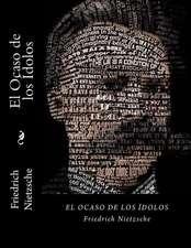 El Ocaso de Los Idolos (Spanish Edition)