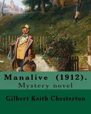Manalive (1912). by Gilbert Keith Chesterton