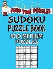 Poop Time Puzzles Sudoku Puzzle Book, 500 Medium Puzzles