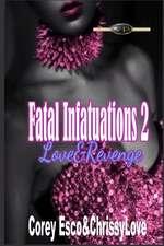 Fatal Infatuations 2