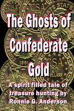 The Ghosts of Confederate Gold