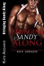 Stringing Sandy Along