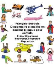 Francais-Suedois Dictionnaire D'Images En Couleur Bilingue Pour Enfants Tvasprakiga Barns Bildordbok Illustrerad Fargordbok