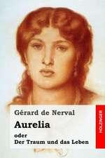 Aurelia Oder Der Traum Und Das Leben