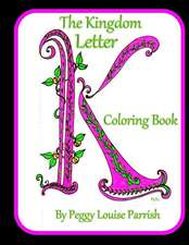 The Kingdom Letter K Coloring Book