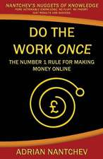 Do the Work Once