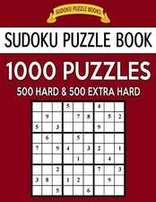 Sudoku Puzzle Book, 1,000 Puzzles, 500 Hard and 500 Extra Hard