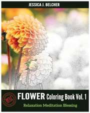 Flower Coloring Books Vol.1 for Relaxation Meditation Blessing