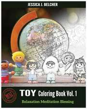 Toy Coloring Books Vol.1 for Relaxation Meditation Blessing