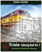 Train Coloring Books Vol.2 for Relaxation Meditation Blessing