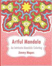Artful Mandala (an Intricate Mandala Coloring Book)