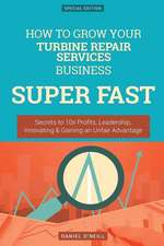 How to Grow Your Turbine Repair Services Business Super Fast