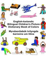English-Icelandic Bilingual Children's Picture Dictionary Book of Colors