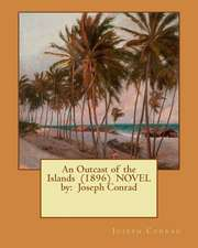 An Outcast of the Islands (1896) Novel by