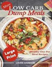 More Low Carb Dump Meals ***Large Print Edition***