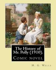 The History of Mr. Polly (1910). by