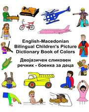 English-Macedonian Bilingual Children's Picture Dictionary Book of Colors