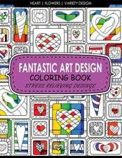 Fantastic Art Design Coloring Books [Heart, Flowers, Variety Design]
