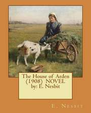 The House of Arden (1908) Novel by