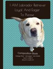 Labrador Retriever - Loyal and Eager to Please - Composition Notebook