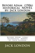 Before Adam (1906) Historical Novel by