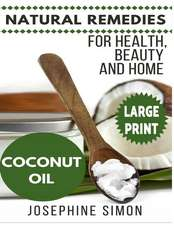 Coconut Oil ***Large Print Edition***