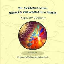 Happy 29th Birthday! Relaxed & Rejuvenated in 10 Minutes Volume One