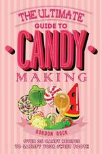 The Ultimate Guide to Candy Making