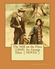 The Mill on the Floss (1860) by