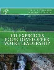 101 Exercices Pour Developper Votre Leadership