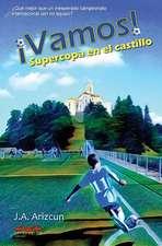Supercopa En El Castillo. Vamos! 2