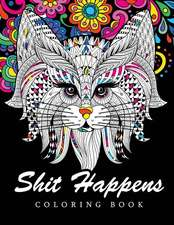 Shit Happens Coloring Book