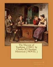 The Marrow of Tradition (1901) by Charles W. Chesnutt Historical ( Novel )