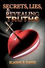 Secrets, Lies, & Revealing Truths