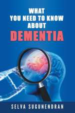 What You Need to Know about Dementia